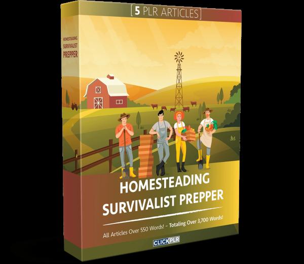 Homesteading Survivalist Prepper - 5 PLR Articles