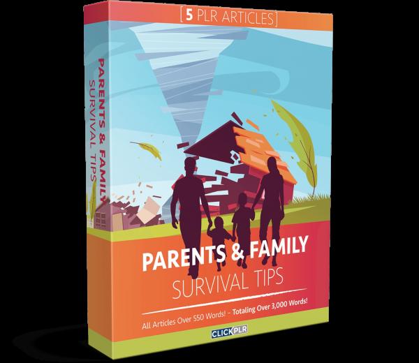 Parents & Family Survival Tips - 5 PLR Articles