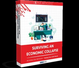 Surviving An Economic Collapse - 5 PLR Articles